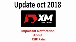 Important Notification from XM Broker about CHF currancy pairs leverage | oct 2018 | update |