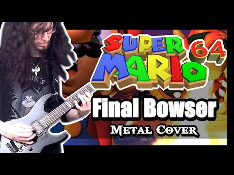 Super Mario 64 FINAL BOWSER || Metal Cover by ToxicxEternity