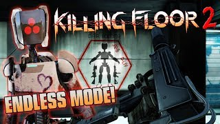 Killing Floor 2 ➤ Endless Mode Update First Impressions!