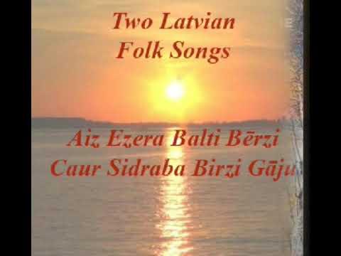 Latvian Folk Songs: AIZ EZERA BALTI BĒRZI / CAUR SIDRABA BIRZI GĀJU