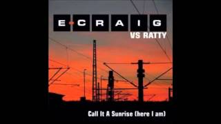 E craig vs ratty Call It A Day - 212 PM Mix
