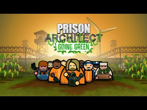 Prison Architect - 2 - Going Green |