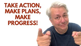 Take Action, Make Plans, Make Progress! Lessons from James Clear, Simon Tam, Bob Baker