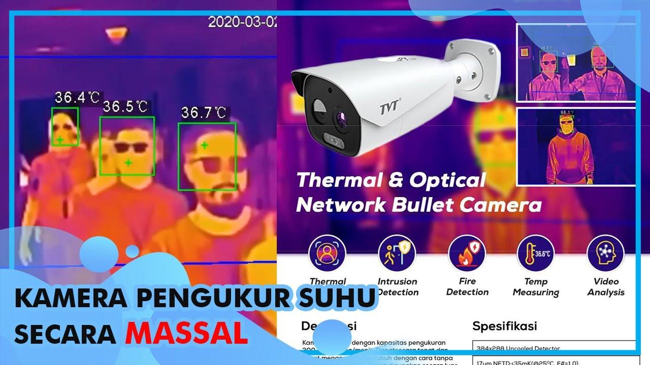 Kamera Thermal, Kamera Pengawas Pendeteksi Suhu Tanpa Sentuh dengan Fitur Canggih