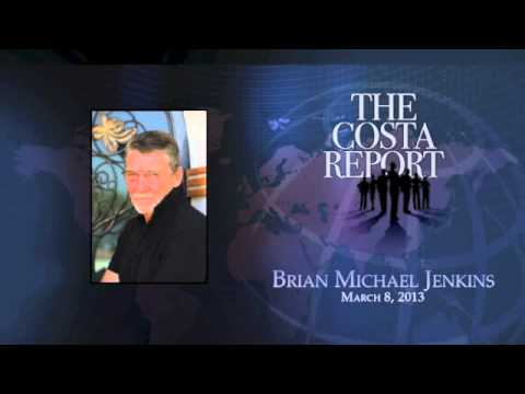 Brian Michael Jenkins - The Costa Report - March 8, 2013