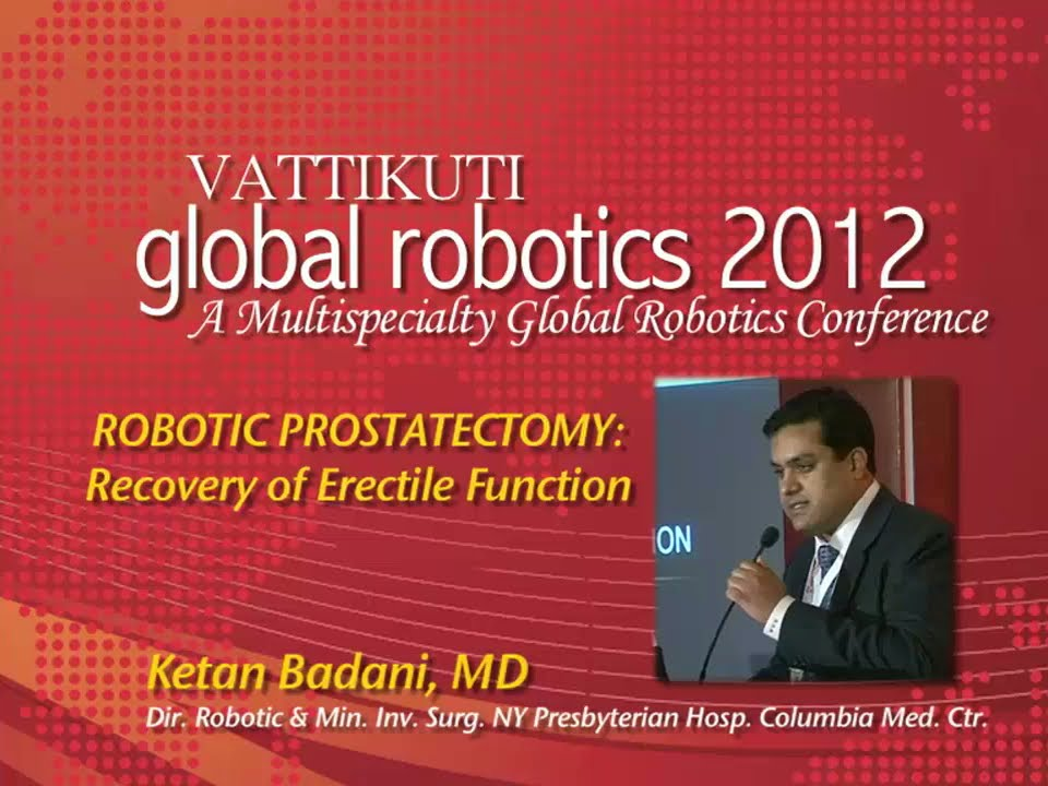 Dr Ketan Badani Robotic Prostatectomy Recovery Of Erectile