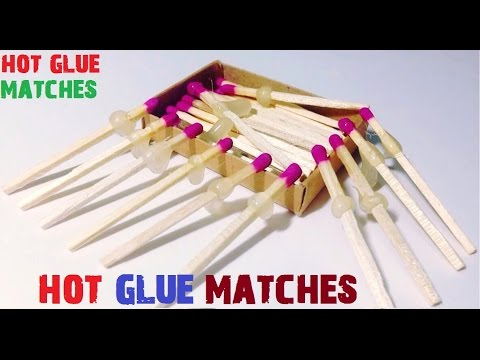 How To Make Hot Glue Matches