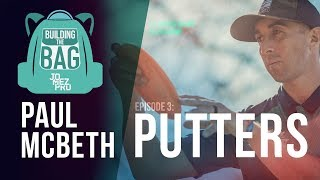 Building the Bag with Paul McBeth | E3 Putters