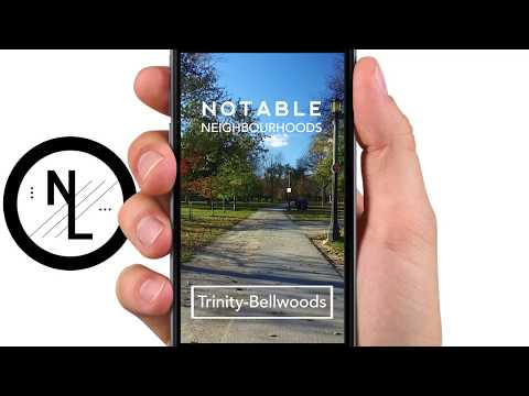 Notable Neighbourhoods | Trinity Bellwoods