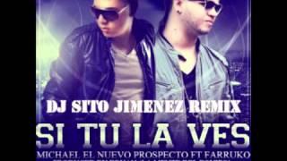 Michael Ft Farruko - Si Tu La Vez (DJ Sito Remix)