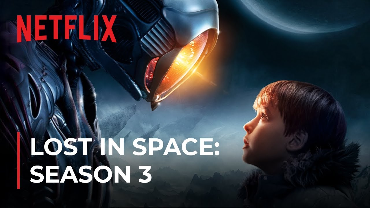 Download Lost In Space Season 3: Release Date, New Cast, & Surprising Plot Details