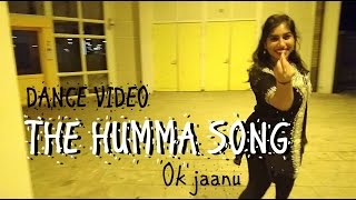 The Humma Song || Ok Jaanu || Dance Video || Choreography || Shraddha Kapoor | Aditya Roy Kapur
