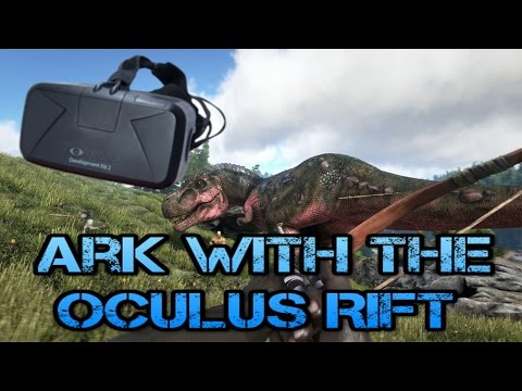 Ark Survival Evolved With the Oculus Rift