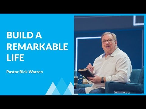 How To Build A Remarkable Life with Rick Warren