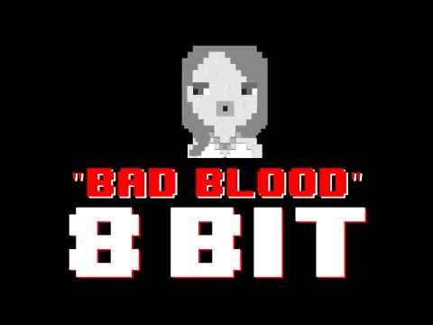 Bad Blood (8 Bit Remix Cover Version) [Tribute to Taylor Swift] - 8 Bit Universe
