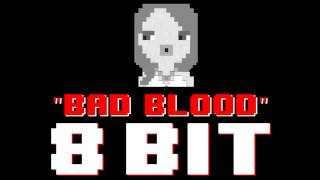 bad blood 8 bit remix cover version tribute to taylor swift 8 bit universe