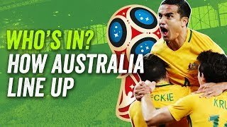 Mooy, Cahill, Leckie? How Australia will line up at the 2018 World Cup in Russia