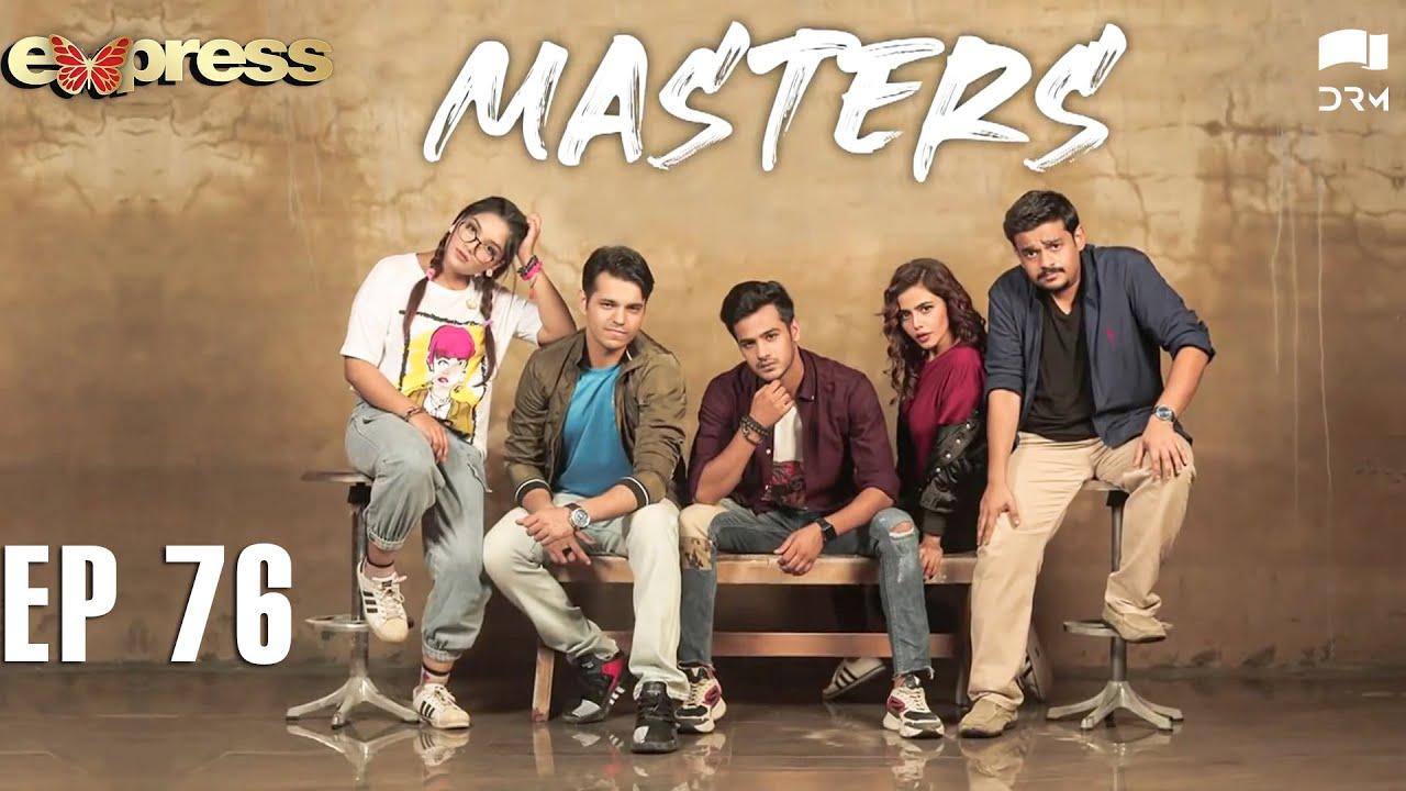 Download Pakistani Drama   Masters - Episode 76   IAA1O   Express TV Dramas