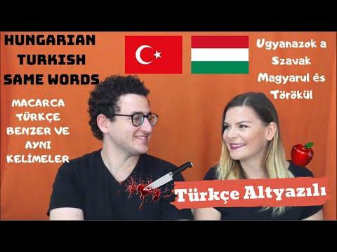 MACARCA TÜRKÇE BENZERLİKLER - TÜRKÇE ALTYAZILI -TÖRÖKÜL és MAGYARUL-SAME WORDS Turkish and Hungarian