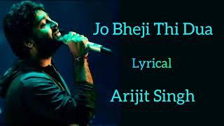 Jo Bheji thi dua (lyrical) : Nandini srikar and Arijit Singh sad song