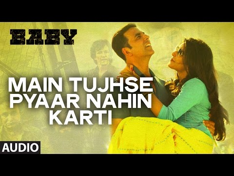 'Main Tujhse Pyaar Nahin Karti' (Female) FULL AUDIO Song | Baby - Releasing on 23rd January 2015
