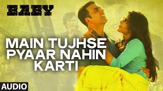 main tujhse pyaar nahin karti female full audio song baby releasing on 23rd january 2015
