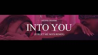 Ariana Grande - Into You (Forget Me Nots Remix)