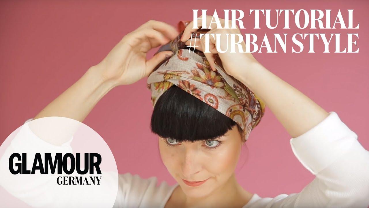 Schnell Einfach Kopftuch Binden Im Turban Style I Glamour Hair Tutorial