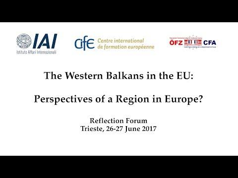 EU Western Balkans Reflection Forum Trieste 26 & 27 June 2017