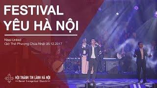 Sáng ngày 08/12 - Giờ thờ phượng Chúa - Nissi United - Festival Yêu Hà Nội với Franklin Graham