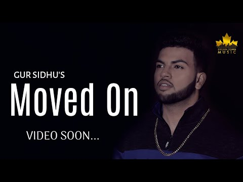 Moved On - Gur Sidhu - Gumnaam - Latest Punjabi Songs 2018 -
