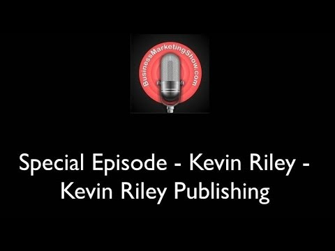 Special Episode - Kevin Riley - Kevin Riley Publishing