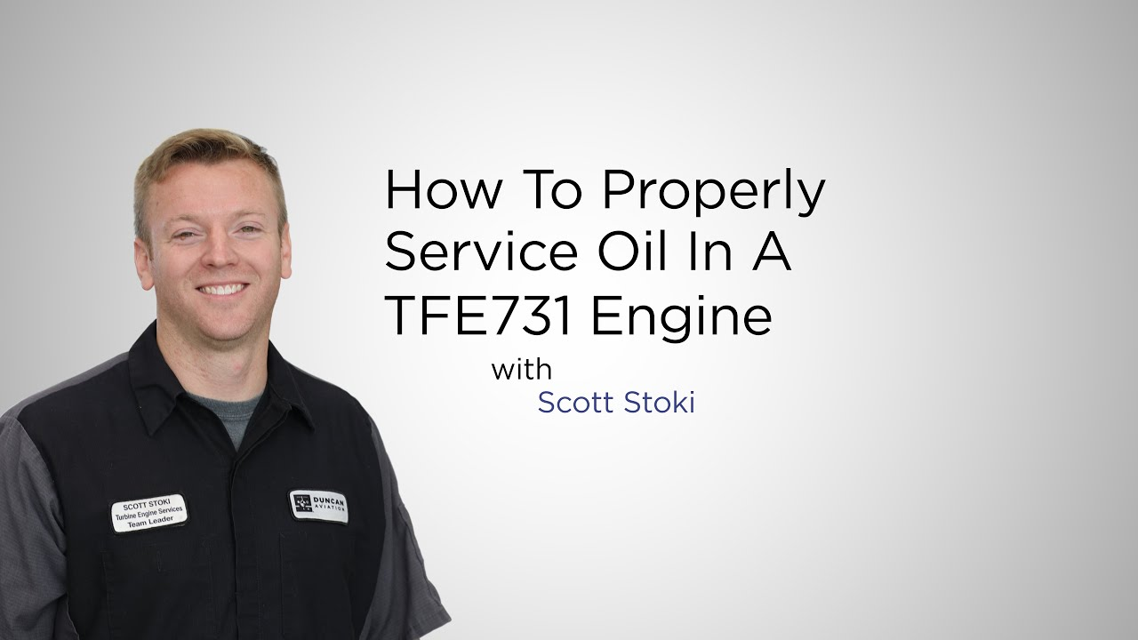 Video DI - How To Properly Service Oil In A TFE731 Engine