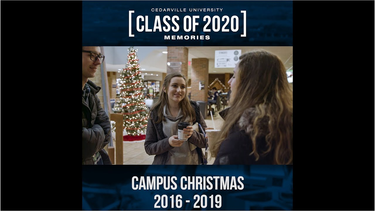 Cedarville University Christmas Concert 2020 Class of 2020 Memories | Campus Christmas   YouTube
