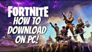 How To Download Fortnite Battle Royale Free On PC Windows 10/8/7