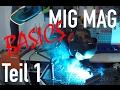 MIG MAG Grundlagen Teil 1 - Schweißen Tipps und Tricks Schweißkurs für Anfänger