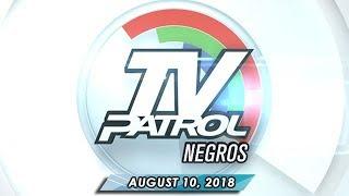 TV Patrol Negros - August 10, 2018