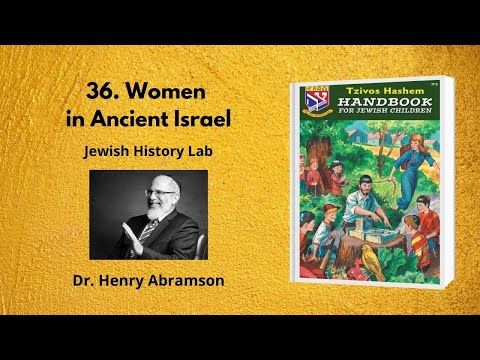36. Women In Ancient Israel (Jewish History Lab)