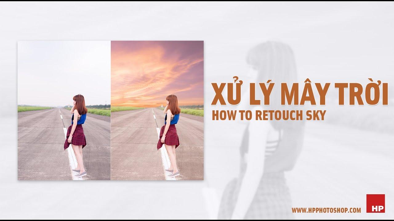 Ghép mây và xử lý bầu trời | how to retouch sky  | HPphotoshop.com