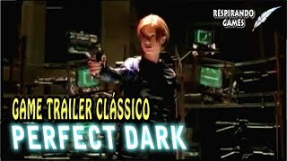 PERFECT DARK | game TRAILER CLÁSSICO