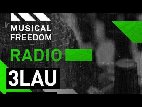 Musical Freedom Radio Episode 14 - 3LAU