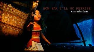 How Far I'll Go Reprise || Maori Subs & Trans (UNOFFICIAL)