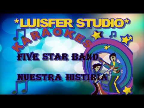 FIVE STAR BAND -  NUESTRA HISTORIA - KARAOKE