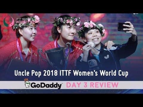 2018 ITTF Women's World Cup | Day 3 Review presented by GoDaddy