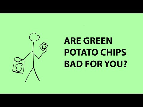 Are green potato chips bad for you?