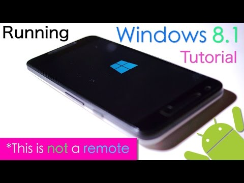 [Tutorial] Installing Windows 8, 8.1 on any Android Devices! (Not a remote or simulator)