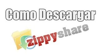 Como descargar de Zippyshare