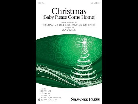 Christmas (Baby Please Come Home) (SAB) - Arranged by Lisa DeSpain