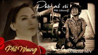 Phận Mồ Côi - Phi Nhung | Official MV