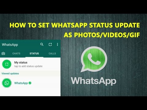 How To Set Photos Or Videos Or Gif As Whatsapp Status In